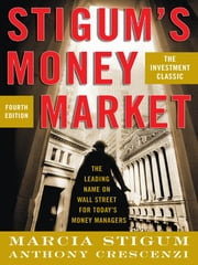Stigum's Money Market, 4E ebook by Marcia Stigum, Anthony Crescenzi