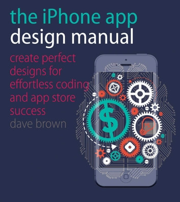 The iphone app design manual ebook by dave brown 9781440334917 the iphone app design manual create perfect designs for effortless coding and app store success fandeluxe Image collections