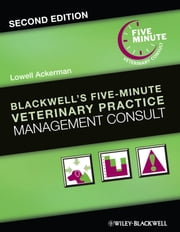 Blackwell's Five-Minute Veterinary Practice Management Consult ebook by Lowell Ackerman