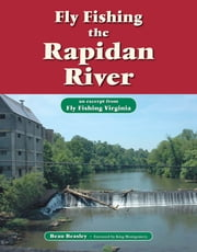 Fly Fishing the Rapidan River - An Excerpt from Fly Fishing Virginia ebook by Beau Beasley,King Montgomery