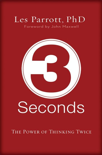 3 Seconds - The Power of Thinking Twice ebook by Les Parrott