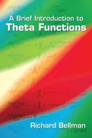 A Brief Introduction to Theta Functions ebook by Richard Bellman