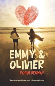 Emmy en Olivier ebook by Robin Benway, Lia Belt
