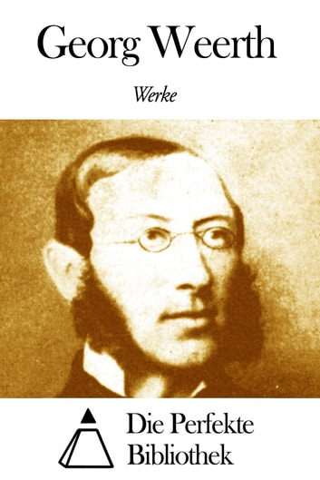 Werke von Georg Weerth ebook by Georg Weerth