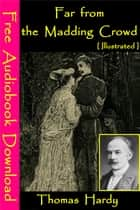 Far from the Madding Crowd [ Illustrated ] - [ Free Audiobooks Download ] ebook by Thomas Hardy
