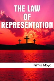 The Law of Representation ebook by Primus Moyo