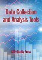 Data Collection and Analysis Tools ebook by ASQ Quality Press