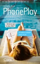PhonePlay - tome 2 ebook by Morgane Bicail