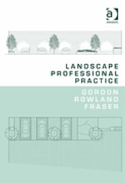 Landscape Professional Practice ebook by Gordon Rowland Fraser
