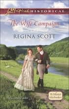 The Wife Campaign (Mills & Boon Love Inspired Historical) (The Master Matchmakers, Book 2) ebook by Regina Scott