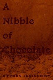 A Nibble of Chocolate ebook by Shireen Jeejeebhoy