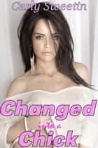 Changed into a Chick ebook by Carly Sweetin