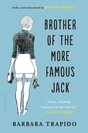 Brother of the More Famous Jack - A Novel ebook by Barbara Trapido