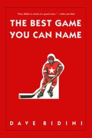 The Best Game You Can Name ebook by Dave Bidini