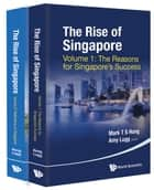 Rise Of Singapore, The (In 2 Volumes) ebook by Mark Tat Soon Hong, Amy V R Lugg