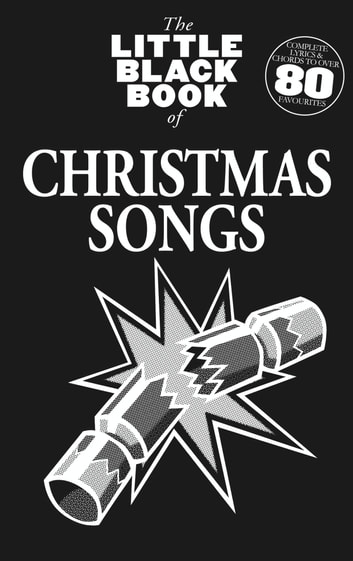 The Little Black Book of Christmas Songs ebook by Wise Publications