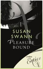 Pleasure Bound ebook by Susan Swann