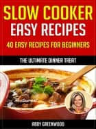 Slow Cooker Recipes ebook by Abby Greenwood
