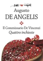 Il commissario De Vincenzi. Quattro inchieste ebook by Augusto De Angelis