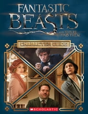 Character Guide (Fantastic Beasts and Where to Find Them) ebook by Michael Kogge