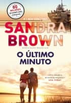 O Último Minuto ebook by Sandra Brown