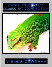 Twenty Little Lizards Reading and Counting Book ebook by Virinia Downham