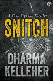 Snitch - A Shea Stevens Thriller ebook by Kobo.Web.Store.Products.Fields.ContributorFieldViewModel