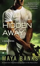 Hidden Away ebook by Maya Banks
