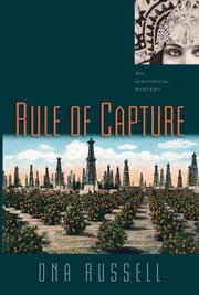 Rule of Capture - An Historical Mystery ebook by Ona Russell