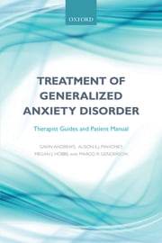 Treatment of generalized anxiety disorder - Therapist guides and patient manual ebook by Gavin Andrews,Alison E. Mahoney,Megan J. Hobbs,Margo Genderson