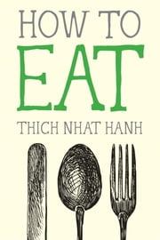 How to Eat ebook by Thich Nhat Hanh,Jason DeAntonis