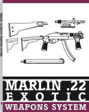 Marlin .22 Exotic Weapons System ebook by Anonymous