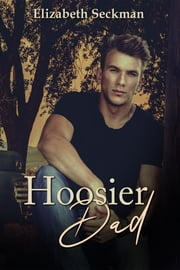Hoosier Dad ebook by Elizabeth Seckman