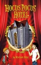 Hocus Pocus Hotel ebook by Michael Dahl, Lisa K Weber