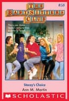 The Baby-Sitters Club #58: Stacey's Choice ebook by Ann M. Martin
