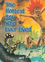 The Hottest Boy who ever lived ebook by Anna Fienberg,Kim Gamble