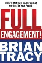 Full Engagement! ebook by Brian TRACY