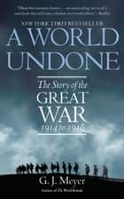 A World Undone eBook by G. J. Meyer