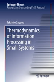 Thermodynamics of Information Processing in Small Systems ebook by Takahiro Sagawa