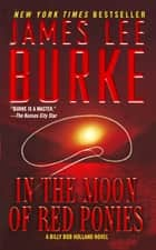 In the Moon of Red Ponies ebook by James Lee Burke