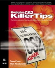 Illustrator CS2 Killer Tips ebook by Dave Cross,Matt Kloskowski