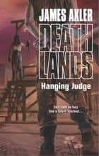Hanging Judge ebook by James Axler
