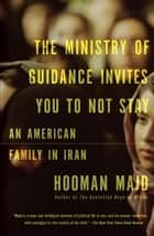 The Ministry of Guidance Invites You to Not Stay ebook by Hooman Majd