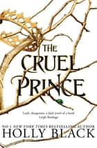 The Cruel Prince (The Folk of the Air) 電子書 by Holly Black