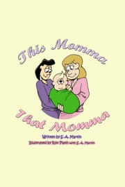 This Momma, That MOmma ebook by S. A. Martin,Ron Plath