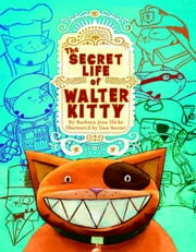 The Secret Life of Walter Kitty ebook by Barbara Jean Hicks
