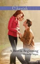 A Brevia Beginning ebook by Michelle Major