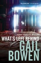 What's Left Behind ebook by Gail Bowen