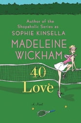 40 Love - A Novel ebook by Madeleine Wickham