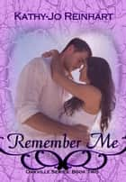 Remember Me: Oakville Series:Book Two ebook by Kathy-Jo Reinhart